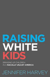 """Book cover consisting of only text: """"Raising White Kids"""" by Jennifer Harvey."""