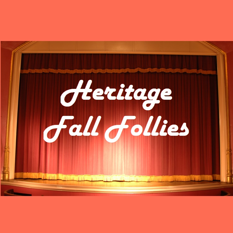 Heritage Fall Follies on September 19th!